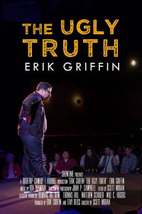 Erik Griffin: The Ugly Truth | Bmovies