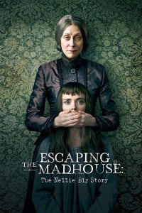 Escaping The Madhouse: The Nellie Bly Story | Bmovies