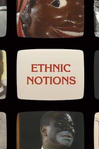 Ethnic Notions | Bmovies