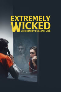 Extremely Wicked, Shockingly Evil and Vile | Bmovies