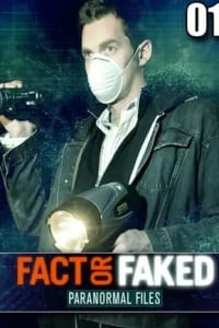 Fact or Faked Paranormal Files - Season 01 | Watch Movies Online