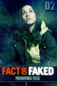 Fact or Faked Paranormal Files - Season 02 | Bmovies