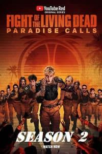 Fight of the Living Dead: Paradise Calls - Season 02 | Bmovies