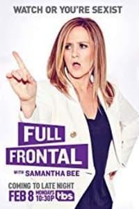 Full Frontal with Samantha Bee - Season 4   Bmovies