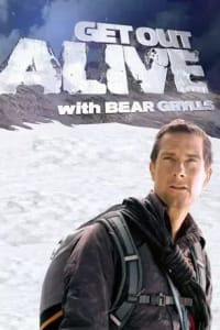 Get Out Alive with Bear Grylls - Season 01 | Bmovies