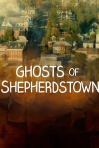 Ghosts Of Shepherdstown - Season 1 | Bmovies