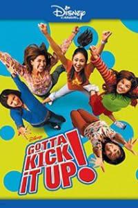 Gotta Kick It Up | Bmovies