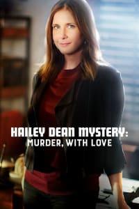 Hailey Dean Mystery: Murder, With Love   Bmovies