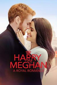Harry & Meghan: A Royal Romance | Bmovies
