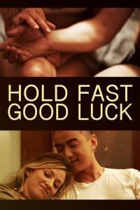 Hold Fast, Good Luck - IMDb   Bmovies