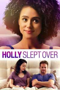 Holly Slept Over | Bmovies