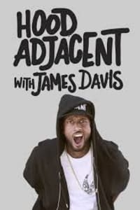 Hood Adjacent with James Davis - Season 01 | Bmovies