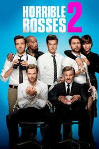 Horrible Bosses 2 | Bmovies