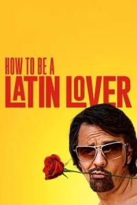 How to Be a Latin Lover | Bmovies