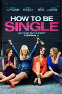 How to Be Single   Bmovies