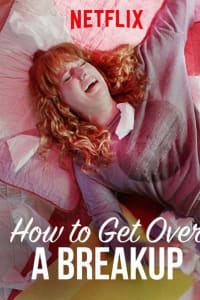 How to Get Over a Breakup | Bmovies