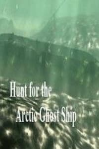 Hunt for the Arctic Ghost Ship | Bmovies