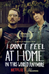 I Don't Feel at Home in This World Anymore | Bmovies