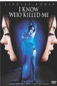 I Know Who Killed Me | Bmovies