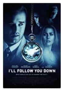 I'll Follow You Down | Bmovies