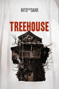 Into the Dark: Treehouse | Bmovies
