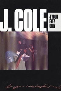 J. Cole: 4 Your Eyez Only | Bmovies