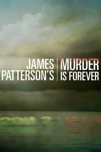 James Patterson's Murder Is Forever - Season 1 | Bmovies