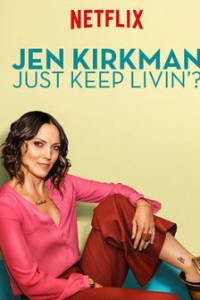 Jen Kirkman: Just Keep Livin? | Bmovies