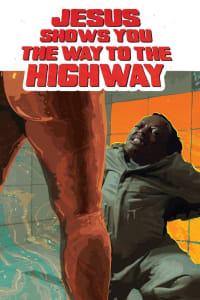 Jesus Shows You the Way to the Highway | Watch Movies Online