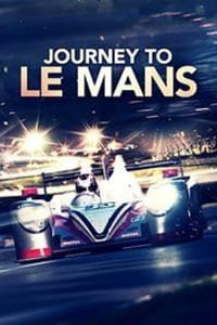 Journey to Le Mans | Bmovies