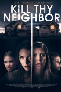Kill Thy Neighbor | Bmovies