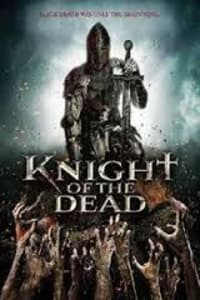 Knight Of The Dead | Bmovies