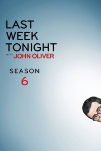 Last Week Tonight with John Oliver - Season 6 | Bmovies