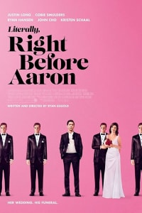 Literally, Right Before Aaron | Bmovies