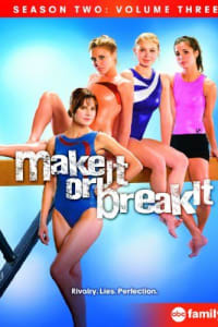Make It or Break It - Season 1 | Bmovies