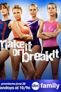 Make It or Break It - Season 3 | Bmovies