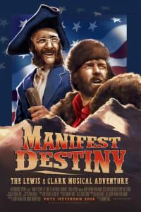Manifest Destiny: The Lewis & Clark Musical Adventure | Bmovies