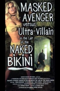 Masked Avenger Versus Ultra-Villain in the Lair of the Naked Bikini | Watch Movies Online