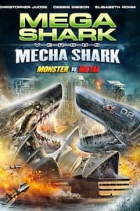 Mega Shark vs. Mecha Shark | Bmovies