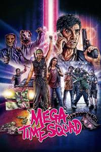 Mega Time Squad | Bmovies