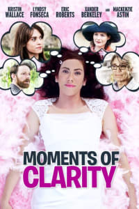 Moments of Clarity | Bmovies