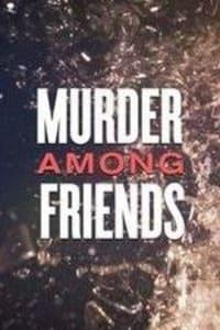 Murder Among Friends - Season 1 | Bmovies