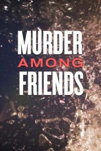 Murder Among Friends - Season 2 | Bmovies