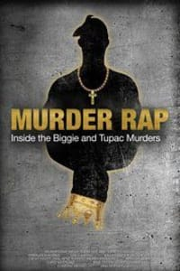 Murder Rap: Inside the Biggie and Tupac Murders | Bmovies