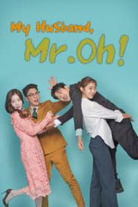 My Husband, Mr. Oh! | Bmovies