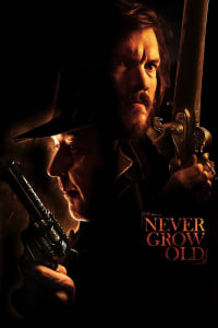 Never Grow Old | Watch Movies Online