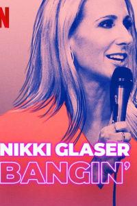 Nikki Glaser: Bangin'   Bmovies