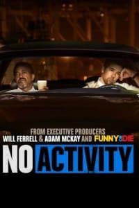 No Activity (US) - Season 01 | Bmovies