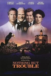Nothing but Trouble   Bmovies