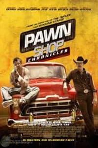 Pawn Shop Chronicles | Bmovies